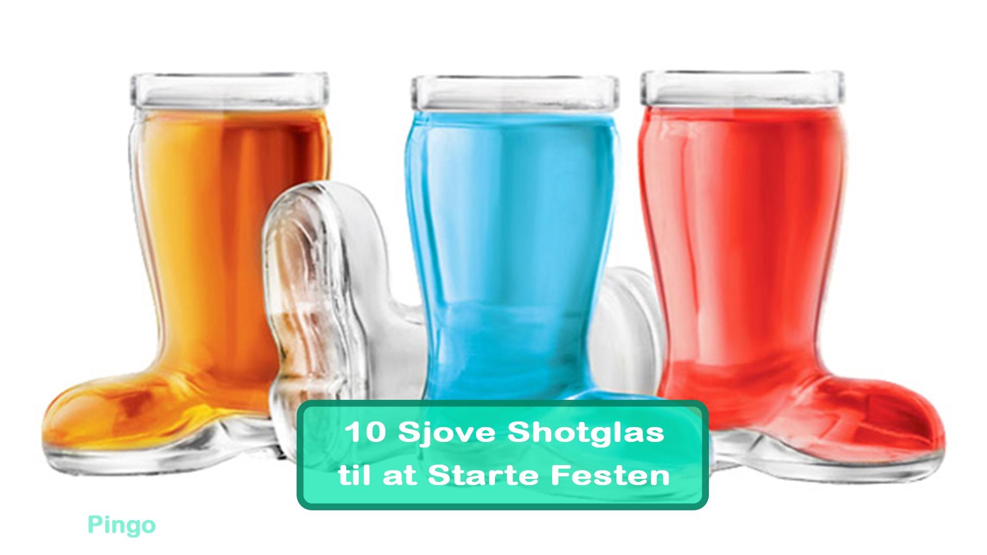 10 Sjove Shotglas til at Starte Festen