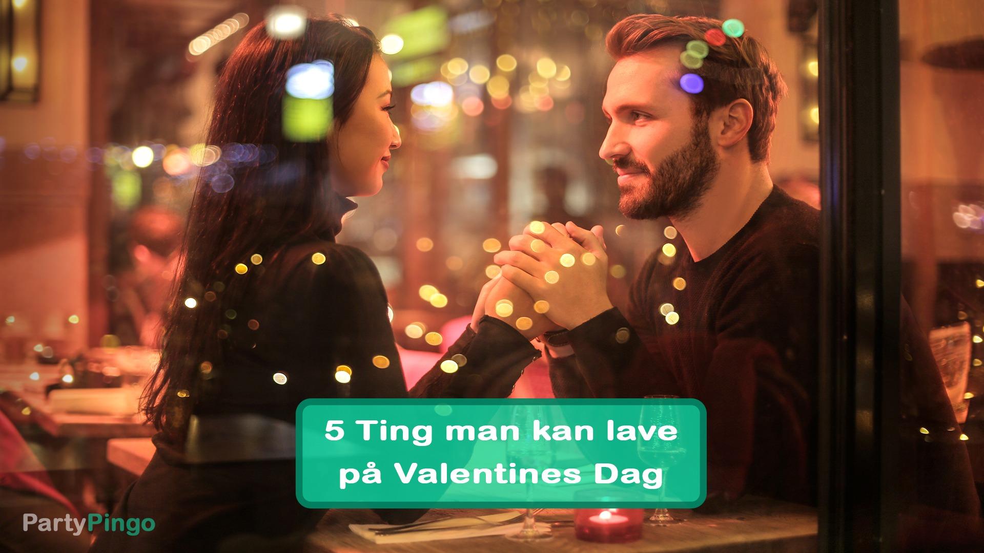 5 Ting man kan lave på Valentines Dag